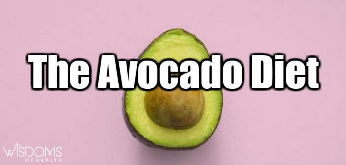 The Avocado Diet Review, Meal Plan, Recipe, Results and More